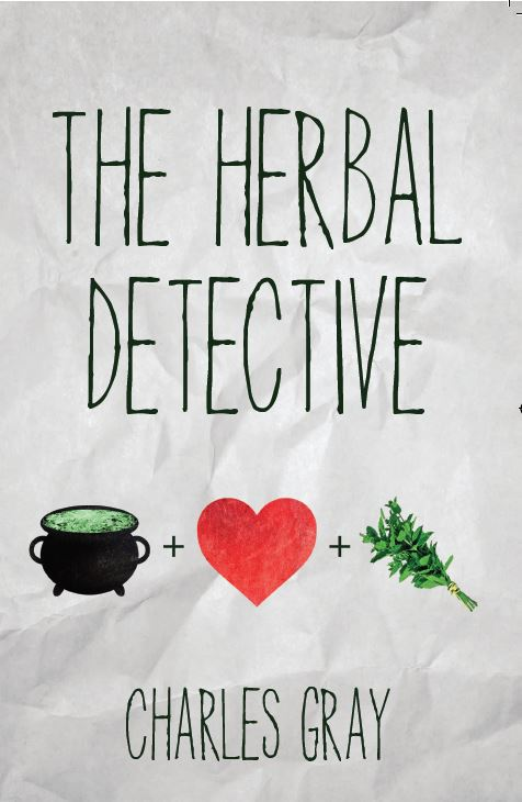 The Herbal Detective by Charles Gray