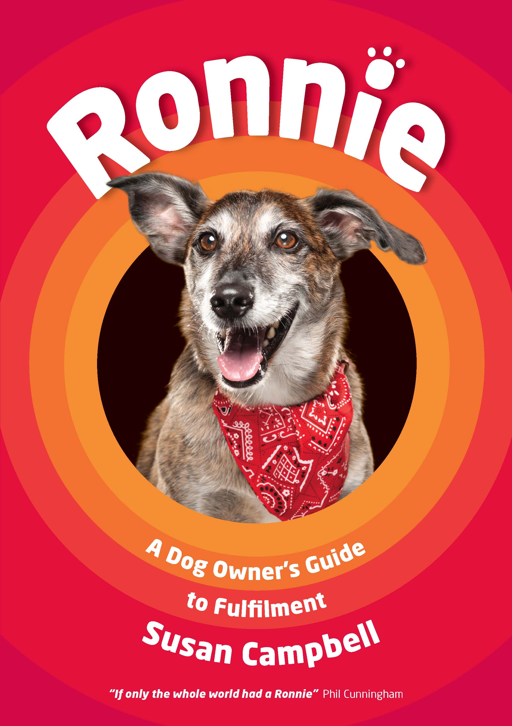 Ronnie: A Dog Owner's Guide to Fulfilment by Susan Campbell