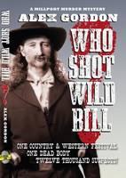 Who Shot Wild Bill? by Alex Gordon