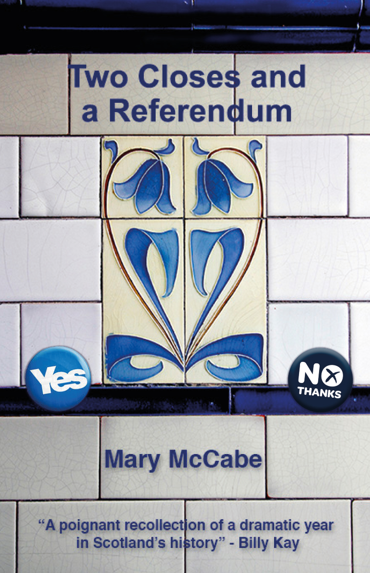 Two Closes and a Referendum   by Mary McCabe