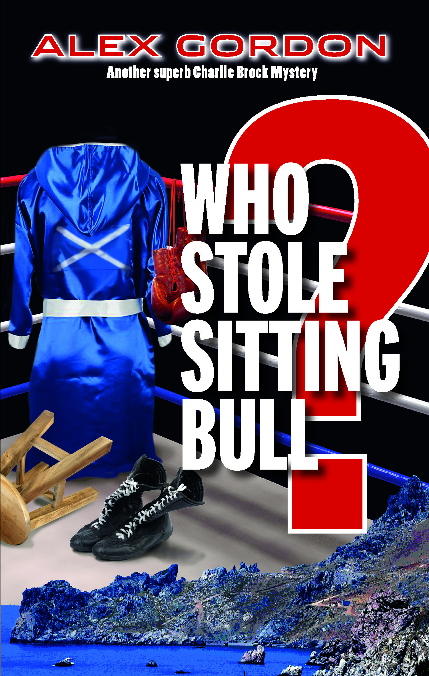 Who Stole Sitting Bull? by Alex Gordon