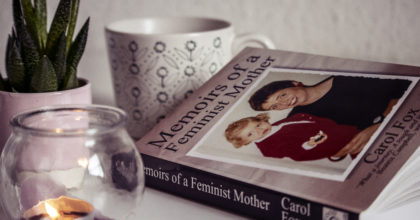 Memoirs of a Feminist Mother by Carol Fox