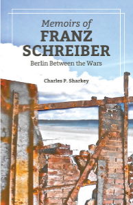 Memoirs of Franz Schreiber, by Charles P. Sharkey